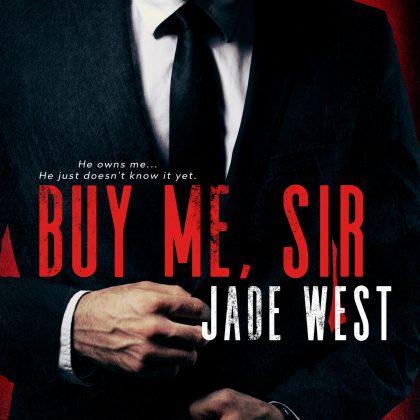 Buy Me, Sir by Jade West
