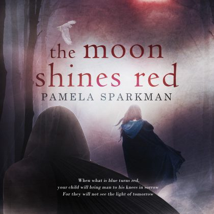 The Moon Shines Red by Pamela Sparkman