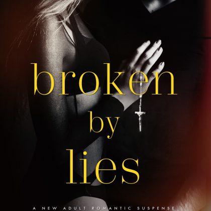 Broken by Lies by Rebecca Shea