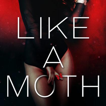 Like a Moth by Shweta Choudary
